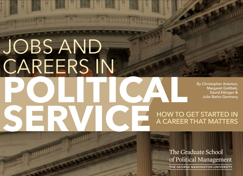 Jobs and Careers in Political Service: How to get started in a career that matters by Christopher Arterton, Margaret Gottlieb, David Ettinger and Julie Barko Germany