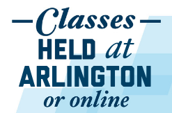 Classes Held in Arlington or Online